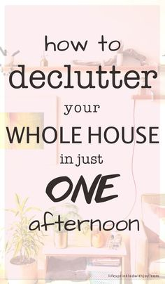 how to declutter your whole house in one afternoon - THESE IDEAS ARE SO EASY!! this will definitely make it easy to keep an #organized #home - pinning! #homeideas #homedecor #organizing #decluttering #homeorganization #baskets #clutter #homehacks #housekeeping