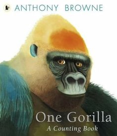 One Gorilla: A Counting Book: Amazon.co.uk: Anthony Browne: Books