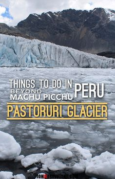 Looking for something to do in northern Peru?Head to Huaraz and visit Pastoruri Glacier.