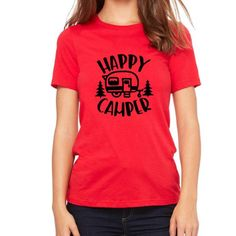 Happy Camper Tshirt Camping Tee Airstream Uhaul Camping Mountains Outdoors T shirt Womens Camping Accessories Colorado River Hiking Tents