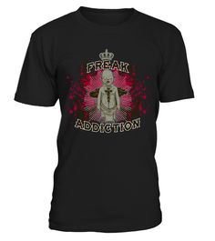 Freak addiction   => Check out this shirt by clicking the image, have fun :) Please tag, repin & share with your friends who would love it. halloween costume ideas #halloween #hoodie #ideas #image #photo #shirt #tshirt #sweatshirt #tee #gift #perfectgift #birthday