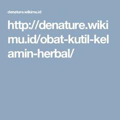 http://denature.wikimu.id/obat-kutil-kelamin-herbal/