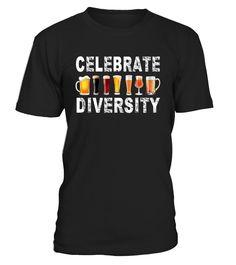 Celebrate Diversity Beer T-Shirt Funny
