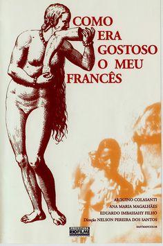 """""""Como era gostoso o meu francês"""", Nelson Pereira dos Santos, ♥♥♥, assistido em: 01/2014"""