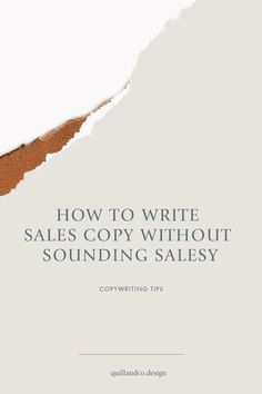 How To Write Sales Copy Without Sounding Salesy - quillandco.design I'm so excited to have teamed up with one of my favorite copywriters -Kayla Dean. She is sharing her inside copywriting tips for cre Creative Business, Business Tips, Online Business, Business Marketing, Content Marketing, Media Marketing, Business Notes, Writing Styles, Writing Tips