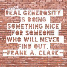 Generosity is...