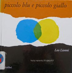 Piccolo blu e piccolo giallo / Leo Lionni