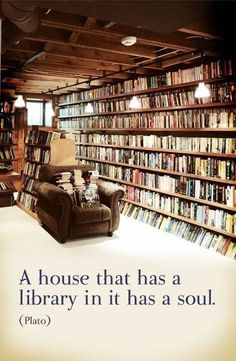 """What if your house IS your library? - Canvas Quote Art - """"A house that has a library in it has a soul,"""" - Plato I Love Books, Books To Read, My Books, Dream Library, Library Books, Future Library, Book Quotes, Art Quotes, Quote Art"""