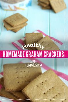 Healthy Homemade Graham Crackers | Madhava