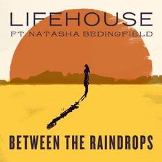 Lifehouse - Between The Raindrops feat. Natasha Bedingfield