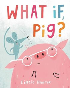 """Join Pig as he learns how to turn his """"what if"""" worries from anxiety to optimism, all with the help of his loving friend Mouse. In this adorable story, Linzie Hunter's charming, bright illustrations pair perfectly with her sweet and funny story about friendship and the endless wonder of """"what if"""" that readers of all ages can relate to. This picture book is a great conversation starter in the home or classroom. Social Themes, Teacher Librarian, Great Conversation Starters, Throw A Party, Got Books, Funny Stories, Story Time, Book Recommendations, Childrens Books"""