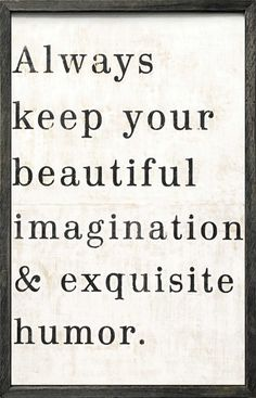 Picture of Always keep your beautiful imagination and exquisite humor art print