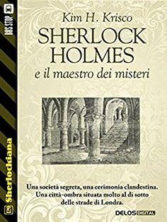 Sherlock Holmes e il maestro dei misteri (Sherlockiana) di [Kim H. Krisco]