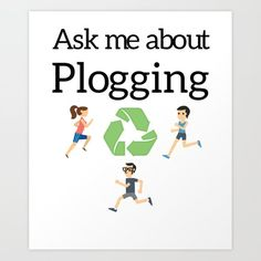 Ask me about Plogging Art Print by stine1 - tap and buy right now! #Print #graphicdesign #digital #askmeabout #plogging #plogger