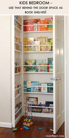 Bookshelf for kids behind unused door space; can also use in craft room for small supplies like paint bottles, button jars and rubber stamp trays