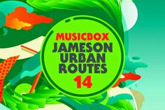 FESTIVAL JAMESON URBAN ROUTES 2014 ~ ... And This is Reality