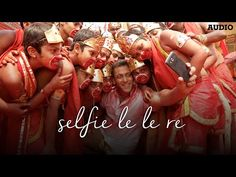 Selfie Le Le Re Full AUDIO | Bajrangi Bhaijaan | Salman Khan