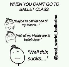 real world ballerina- I must go to ballet! Dance Memes, Dance Humor, Dance Quotes, All About Dance, Just Dance, Jokes Quotes, Funny Quotes, Dancer Problems, Ballet Class