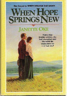 When Hope Springs New (Canadian West by Janette Oke 1568656629 9781568656625 Best Books To Read, Great Books, Janette Oke Books, Christian Movies, Thing 1, Spring New, Any Book, Book Of Life, Book Authors