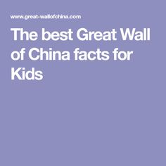 The best Great Wall of China facts for Kids