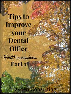 First Impressions Matter! A must read to Improve your Dental or Chiropractic Office - Hayden Consulting - Dental