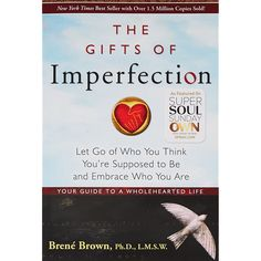 The Gifts of Imperfection: Let Go of Who You Think You're Supposed to Be and Embrace Who You Are         ** More info could be found at the image url. (This is an affiliate link) #Books