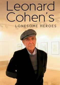Documentary DVD: Although it can be difficult to detect the influences in the work of Leonard Cohen, he was informed by a far-reaching list of musicians, writers, poets and philosophies. In Leonard Cohen's Lonesome Heroes, the scope and detail of his artistic inspirations are put under the microscope. Cohen's first love was poetry and in the works of fellow Canadian Irving Layton, and the Spanish bard Federico Garcia Lorca, he found the words that moved him to create his own verse.