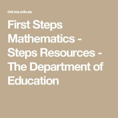 First Steps Mathematics - Steps Resources - The Department of Education
