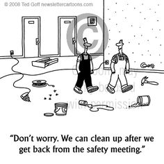 Don't worry. We can clean up after we get back from the safety meeting. #NotCool #SafetyFirst #SkyTopBuilders