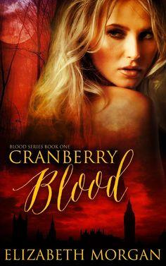Cranberry Blood: Book One: Volume 1: Amazon.co.uk: Elizabeth Morgan, Mina Carter, Zee Monodee: 9781500942526: Books