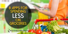8 Apps For Spending Less On GroceriesEasy (and effective) ways to spend less on groceries using these 8 apps.