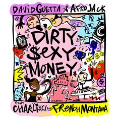 Dirty Sexy Money (feat. Charli XCX & French Montana), a song by David Guetta, Afrojack, Charli XCX, French Montana on Spotify
