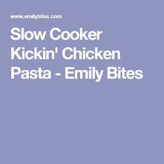 Slow Cooker Kickin' Chicken Pasta - Emily Bites