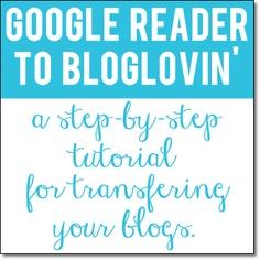 Google Reader to Bloglovin' {A Tutorial}