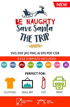 Be Naughty Save Santa The Trip SVG Cut Files Wall Art Quote Printable Art Decor room Art Poster digital Svg Dxf Cdr Eps Ai Jpg Pdf Png