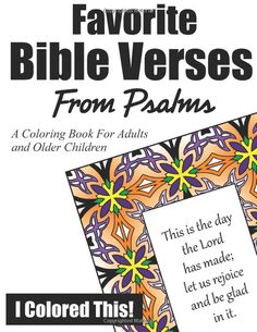 Favorite Bible Verses From Psalms: A Coloring Book for Adults and Older Children: I Colored This: 9781519300805: Amazon.com: Books
