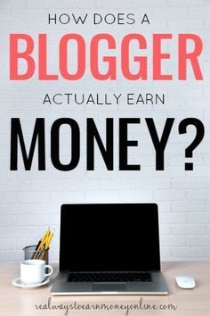 Ever wondered how a blogger earns money? This post explains exactly how it works. | How To Blog | Making Money Blogging Making Money, Making Money ideas, Making money online