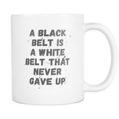 BJJ Coffee Mug - Black Belt is White who never give up