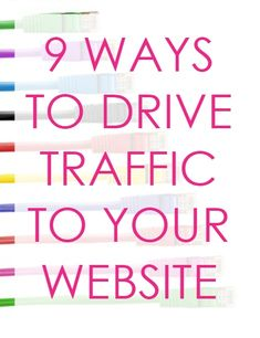 Need ideas of ways to drive traffic to your website? Here are 9 ways.