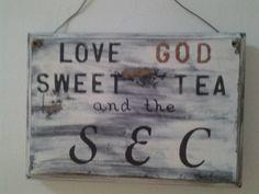 SOLD love God sweet tea and the SEC sign. @ rockin b's in sharpsburg, ga. 770-253-8730. born in a barn v. 103