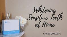 Whitening Sensitive Teeth at Home #smilebrilliant #smilefearlessly #sassycurls #SassyCurlsTV