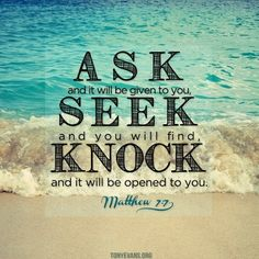Those ate all actiin words. Faith needs an action in order to produce fruit. Ask Seek Knock, Knock Knock, Prayer Scriptures, Bible Verses Quotes, Faith Quotes, Motivational Memes, Christian Encouragement, Spiritual Encouragement, Religious Quotes