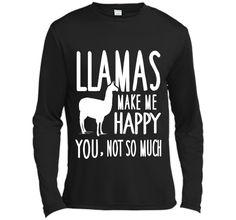 Llamas Make Me Happy You Not So Much Llamas T-Shirt
