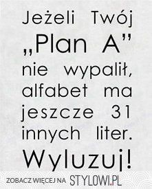 Jeżeli ten 31 też nie wypali - wyluzuj, powroc do planu A Weekend Humor, Pretty Quotes, True Feelings, Haha, Life Motivation, Motto, True Quotes, Positive Quotes, Quotations