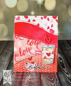 Three In the Nest Creations (Chrissy) Lil' Inker Designs - Love You Paper Pack, Dual Dotted Border Builder Dies, Coffee Word Die, Mirrored Reflective Specialty Paper, Of the Heart Die, Coffee Talk Stamp Set, Coffee Talk Die Set