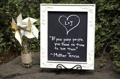 "Vintage wedding chalkboard decor in an antique frame. ""If you judge people, you have no time to love them"" 