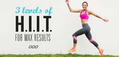HIIT It Up: 3 levels of HIIT Training for Maximum Results! - Move Nourish Believe
