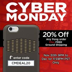 It's #CyberMonday. Make the most of your holiday shopping with 20% Off any Pong order Plus FREE Shipping. Use CMDEAL20 at checkout.   What are you waiting for? Offer ends tonight at 11:59PM PST   www.pongcase.com