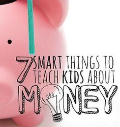 While the following list is certainly not all-inclusive, these are the seven things I most want to teach my kids about money: