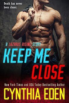 Keep Me Close (Lazarus Rising Book 2) Hocus Pocus Publish... https://www.amazon.com/dp/B075KGRS12/ref=cm_sw_r_pi_awdb_x_FF27zbFCP4FDP
